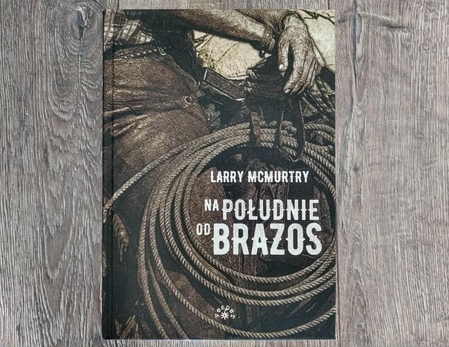 """""""Na południe od Brazos"""" – western, który trzeba przeczytać"""